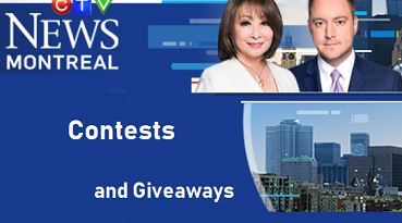 CTV Montreal Contests at www.ctvmontreal.ca