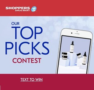 """Shoppers Drug Mart Text """"TOPPICKS"""" to WIN weekly prizes!"""