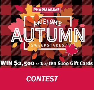 Pharmasave Sweepstakes, Enter to Win $ 2,500 Cash (Fall Giveaway) at pharmasavesweepstakes.com