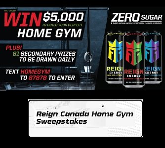 Reign Canada Contests:  Reign Body Fuel Home Gym Giveaway ($5,000)