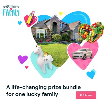 Canadas Luckiest Family Contest: Win Cash, Groceries, Gas * More